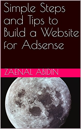 Simple Steps and Tips to Build a Website for Adsense