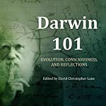 Darwin 101: Evolution, Consciousness, and Reflections | David Christopher Lane