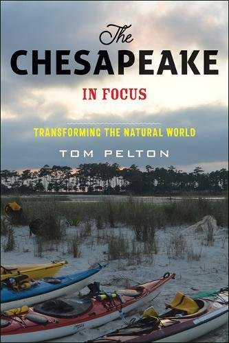 The Chesapeake in Focus: Transforming the Natural World