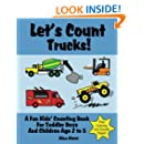 Let's Count Trucks: A Fun Kids' Counting Book for Toddler Boys and Children Age 2 to 5 (Let's Count Series)