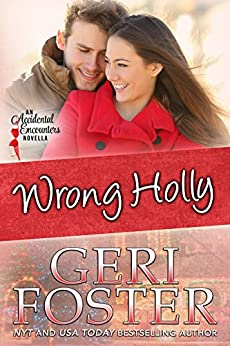 Wrong Holly (Accidental Pleasures Book 5) by [Foster, Geri]