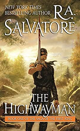 The Highwayman: Book One of the Saga of the First King ...