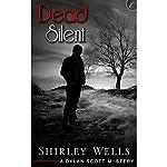 Dead Silent: A Dylan Scott Mystery   Shirley Wells