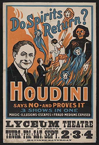"""Do Spirits Return? Houdini Says NO - Proves It Show - Vintage Theater Advertisement (17"""" x 23"""" Gallery Reprint, Wall Decor Mural Poster) Archival Ink in Professional Paper, Reprint Museum Quality"""