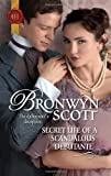Secret Life of a Scandalous Debutante, Bronwyn Scott, 0373296584