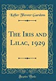 Amazon / Forgotten Books: The Iris and Lilac, 1929 Classic Reprint (Keller Flower Gardens)