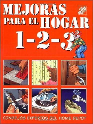 Mejoras para el hogar 1-2-3: consejos expertos del Home Depot (Spanish) Hardcover – April 1, 1999