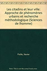 Les citadins et leur ville: Approche de phenomenes urbains et recherche methodologique (Sciences de l'homme) (French Edition)