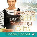 Beware of Geeks Bearing Gifts   Charlie Cochet