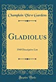 Amazon / Forgotten Books: Gladiolus 1940 Descriptive List Classic Reprint (Champlain View Gardens)