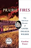 #7: Prairie Fires: The American Dreams of Laura Ingalls Wilder