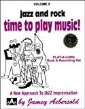 Vol. 5, Time To Play Music!: Jazz And Rock (Book & CD Set) (Play- A-long)