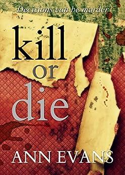 Kill or Die by [Evans, Ann]