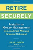 img - for Retire Securely: Insights on Money Management from an Award-Winning Financial Columnist book / textbook / text book