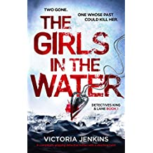 The Girls in the Water: A completely gripping detective thriller with a shocking twist (Detectives King and Lane Book 1)