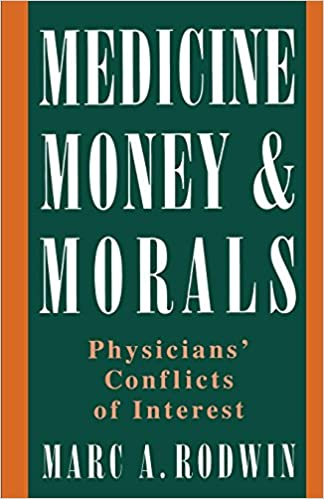 medicine money and morals physicians conflicts of interest