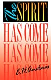 The Spirit Has Come, Earl H. Andrews, 0852341628