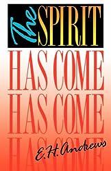 (The) Spirit Has Come