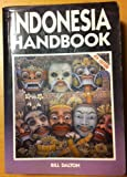 Indonesia Handbook, Bill Dalton, 0918373123