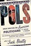 img - for Pols: Great Writers on American Politicians from Bryan to Regan book / textbook / text book