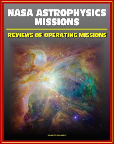 NASA Astrophysics Missions: Reviews of Operating Missions - Hubble Space Telescope, Chandra X-ray Observatory, Fermi Gamma-ray Telescope, Kepler, Planck, Suzaku, Swift, Warm Spitzer, XMM-Newton (Space Telescope Spitzer)