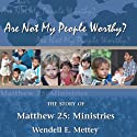 Are Not My People Worthy Audiobook by Wendell E. Mettey Narrated by Deb Thomas