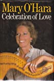 Celebration of Love, Mary O'Hara, 0340373237