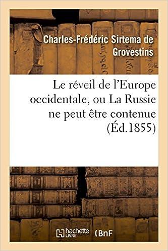 Le réveil de l'Europe occidentale, ou La Russie ne peut être contenue epub pdf