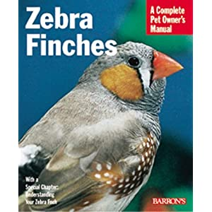Zebra Finches (Barron's Complete Pet Owner's Manuals (Paperback)) by Hans J. Martin (2000-05-01) 26