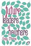 Future Leaders of Nowhere (Volume 1)