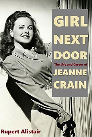Girl Next Door: The Life and Career of Jeanne Crain - Next Door
