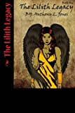 The Lilith Legacy, Anthony Jones, 1479390542