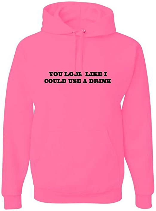 CheapAssTees You Look Like I Could Use A Drink Graphic Hoody