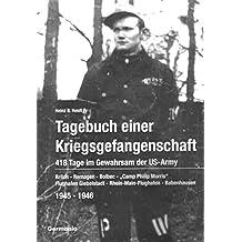 Tagebuch Einer Kriegsgefangenschaft: 418 Tage Im Gewahrsam Der Us-Army 1945-1946