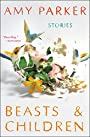 Beasts & Children: Stories