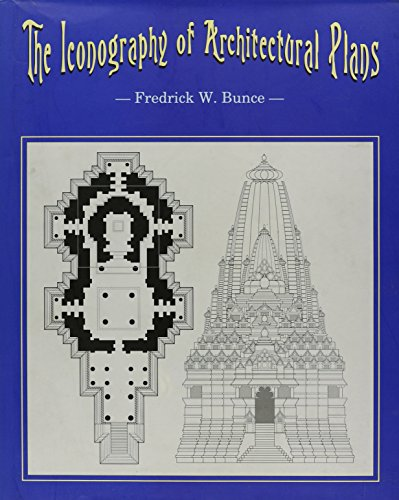 Iconography of Architectural Plans: A Study of the Influence of Buddhism and Hinduism on Plans of South and Southeast Asia