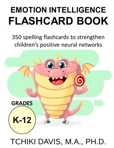 Emotional Intelligence Flashcard Book: 350 spelling flashcards to strengthen children's positive neural networks
