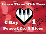 C Key Entire Song L1, L2, L3, L4 - Play Piano Demo - Play by Ear Normal Tempo - I've Got Peace Like a River