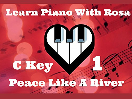 - Play Piano Demo #1 with Score Sheet : Slow Motion in Key of C Line 1 - I've Got Peace Like a River