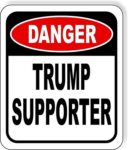 Joycenie New Metal Aluminum Sign Danger Donald Trump Supporter Outdoor Sign Decor Novelty Art Sign for Indoor Outdoor Wall Decoration Tin Sign 8x12 Inch