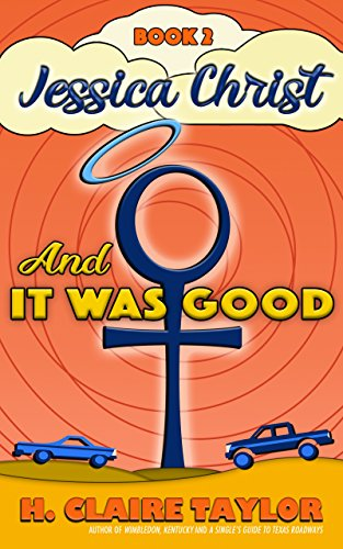 And It Was Good (Jessica Christ Book 2) ()
