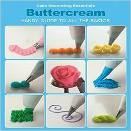 Cake Decorating Essentials Buttercream