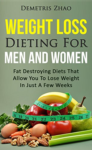 Weight Loss Dieting For Men And Women: Fat Destroying Diets