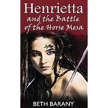 Henrietta and the Battle of the Horse Mesa (Henrietta The Dragon Slayer) (Volume 3)
