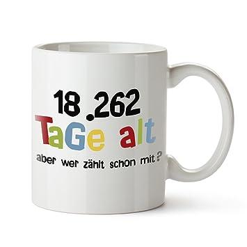 Tasse Mit Spruch Zum 50 Geburtstag 18 262 Tage Alt Aber Wer Zahlt