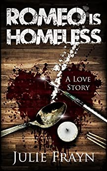 Romeo is Homeless by [Frayn, Julie]