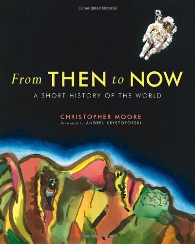 From Then to Now: A Short History of the World (Governor General's Literary Awards Childrens Literature (Tex)