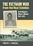 img - for The Vietnam War from the Rear Echelon: An Intelligence Officer's Memoir, 1972-1973 (Modern War Studies) by Timothy J. Lomperis (2011-09-22) book / textbook / text book