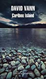 Caribou island par David Vann