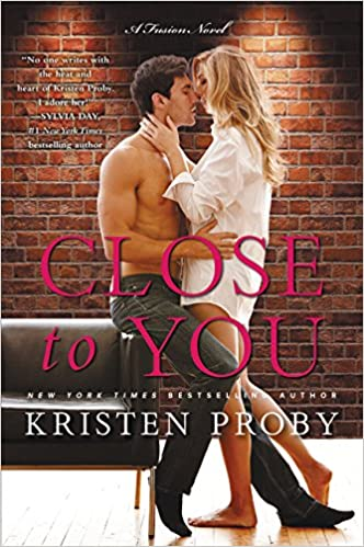 Amazon Fr Close To You A Fusion Novel Kristen Proby